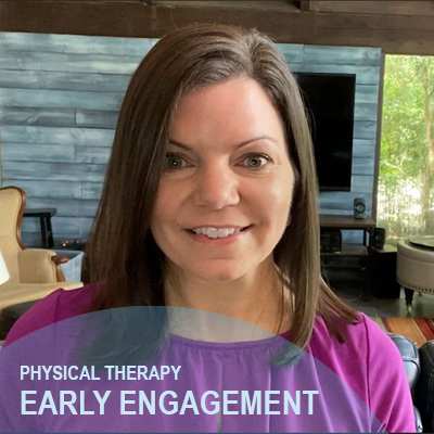 Early Engagement: The First Step to a Comprehensive Physical Therapy Program